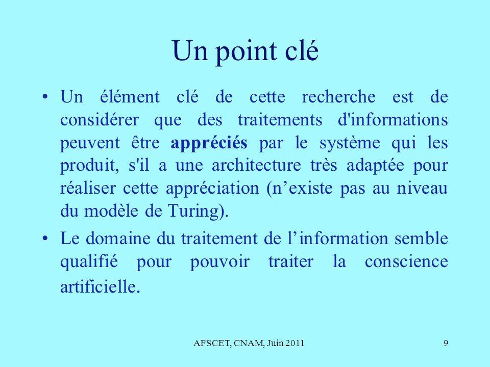 AFSCET, CNAM, Juin 201120 Caractères généraux Corporéité effective avec flux d informations continu venant des sens artificiels.