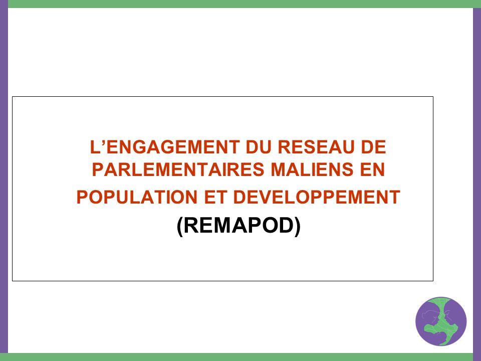 LENGAGEMENT DU RESEAU DE PARLEMENTAIRES MALIENS EN POPULATION ET DEVELOPPEMENT (REMAPOD)