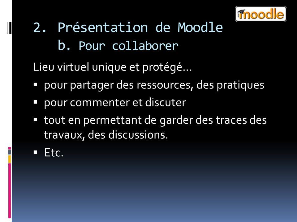 2.Présentation de Moodle b.