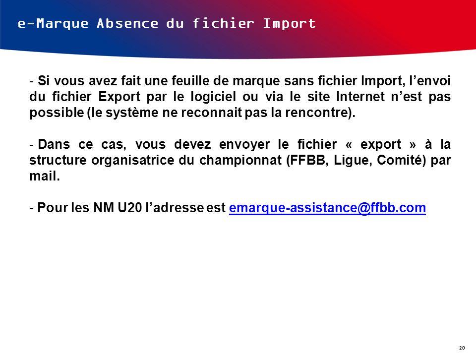 e-Marque Absence du fichier Import - Si vous avez fait une feuille de marque sans fichier Import, lenvoi du fichier Export par le logiciel ou via le s