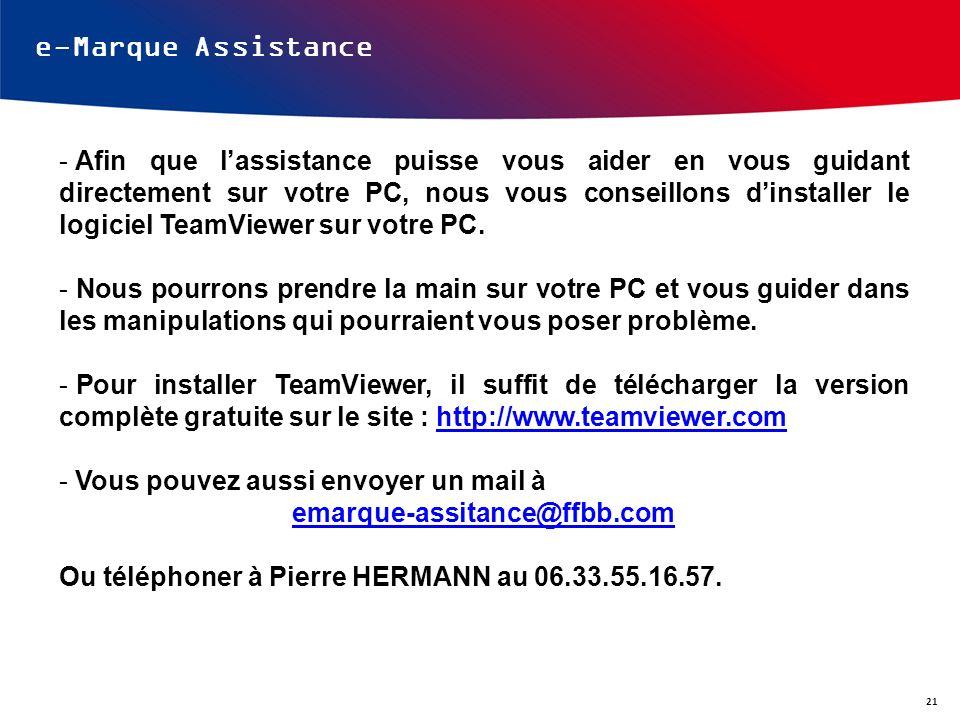 e-Marque Assistance - Afin que lassistance puisse vous aider en vous guidant directement sur votre PC, nous vous conseillons dinstaller le logiciel Te