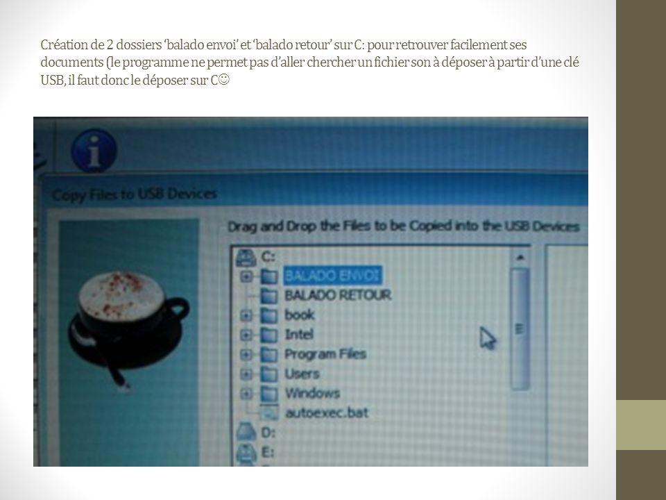Création de 2 dossiers balado envoi et balado retour sur C: pour retrouver facilement ses documents (le programme ne permet pas daller chercher un fic