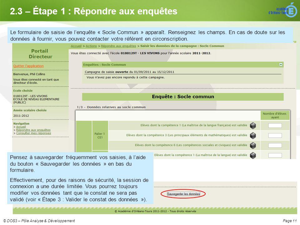 Page 11© DOS3 – Pôle Analyse & Développement 2.3 – Étape 1 : Répondre aux enquêtes Le formulaire de saisie de lenquête « Socle Commun » apparaît.