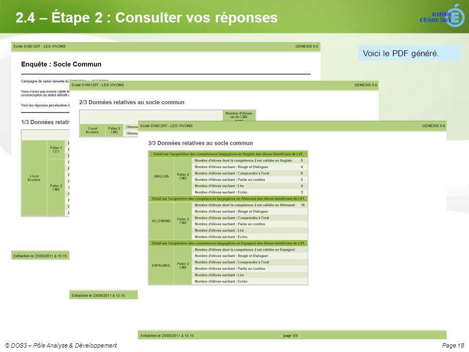 Page 18© DOS3 – Pôle Analyse & Développement 2.4 – Étape 2 : Consulter vos réponses Voici le PDF généré.