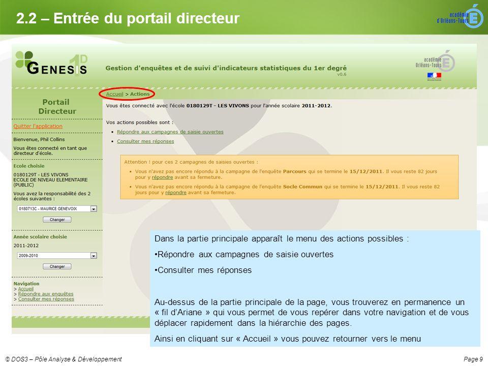 Page 10© DOS3 – Pôle Analyse & Développement 2.3 – Étape 1 : Répondre aux enquêtes Dans la page « Actions », cliquez sur « Répondre aux campagnes de saisie ouvertes ».