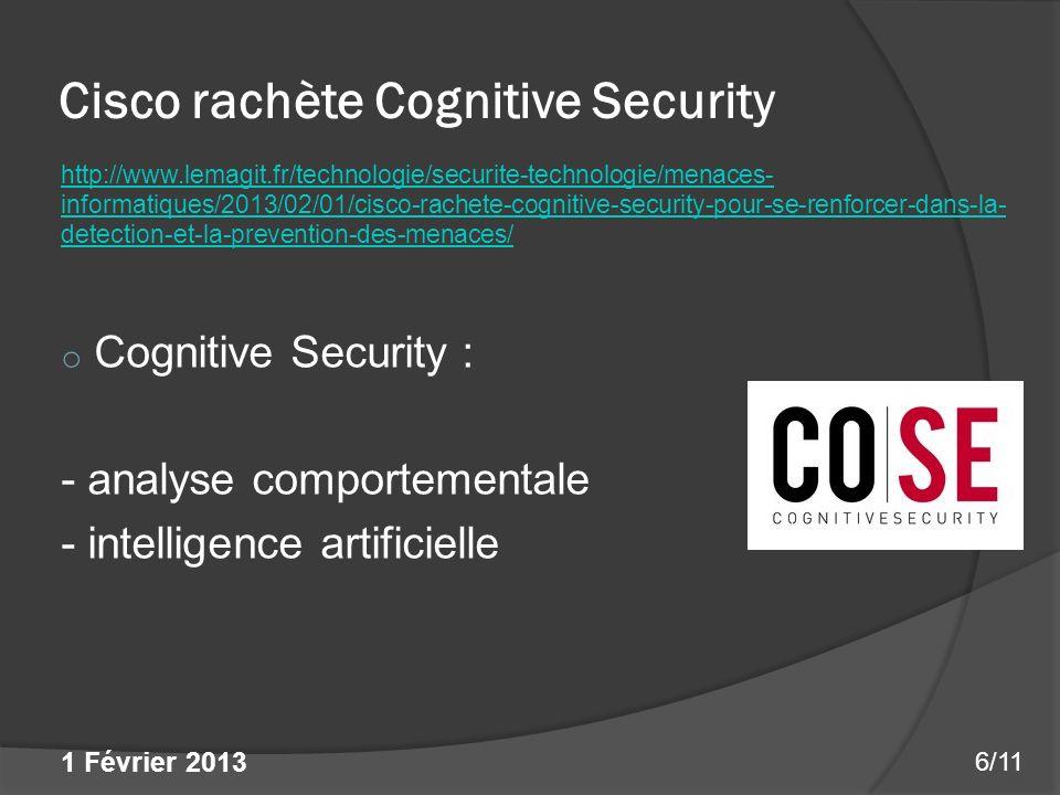 Cisco rachète Cognitive Security Renforcement de la stratégie cloud de Cisco Dopage des capacités de détection de menaces et dattaques 7/11 1 Février 2013