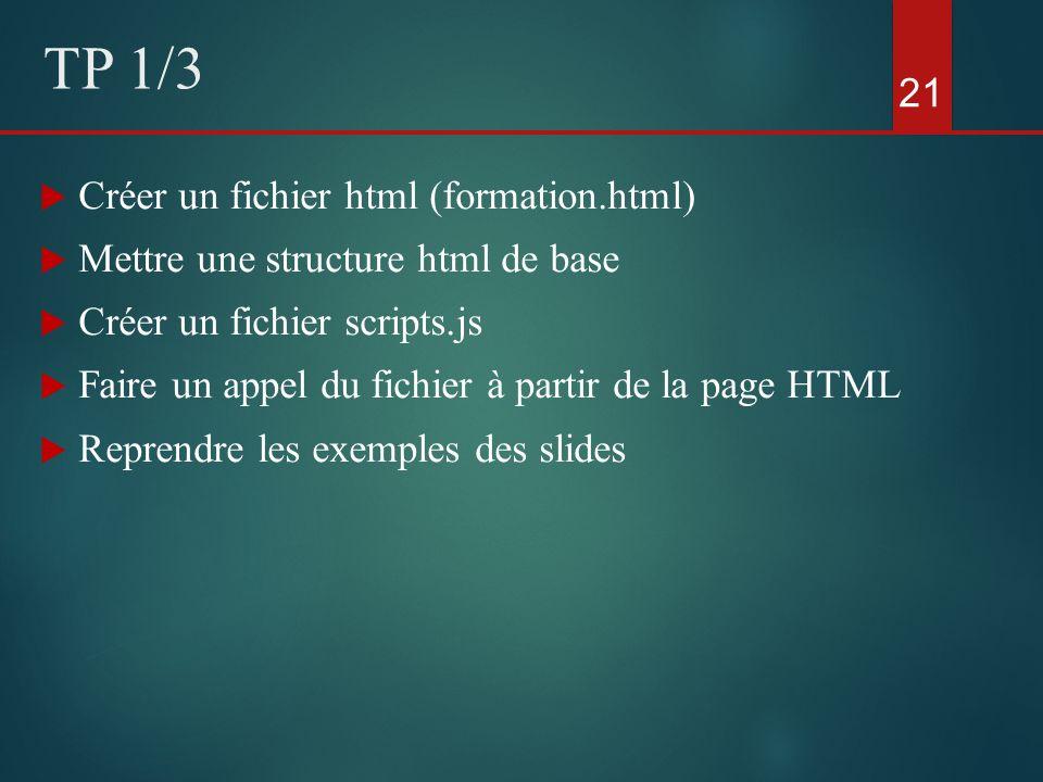 Créer un fichier html (formation.html) Mettre une structure html de base Créer un fichier scripts.js Faire un appel du fichier à partir de la page HTM