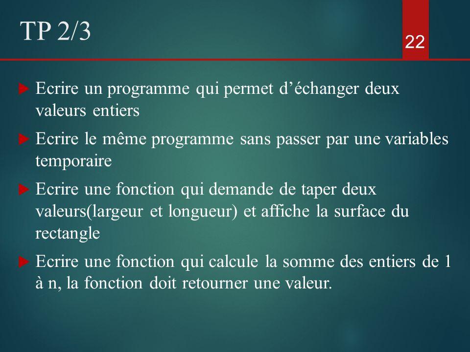 Ecrire un programme qui permet déchanger deux valeurs entiers Ecrire le même programme sans passer par une variables temporaire Ecrire une fonction qu