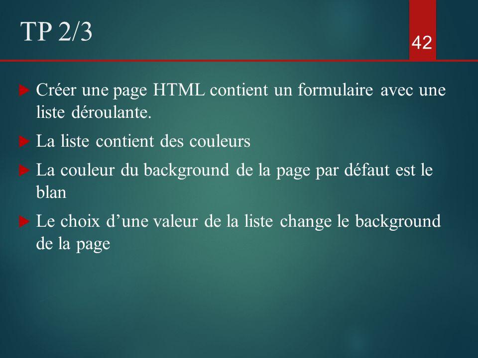 Créer une page HTML contient un formulaire avec une liste déroulante. La liste contient des couleurs La couleur du background de la page par défaut es