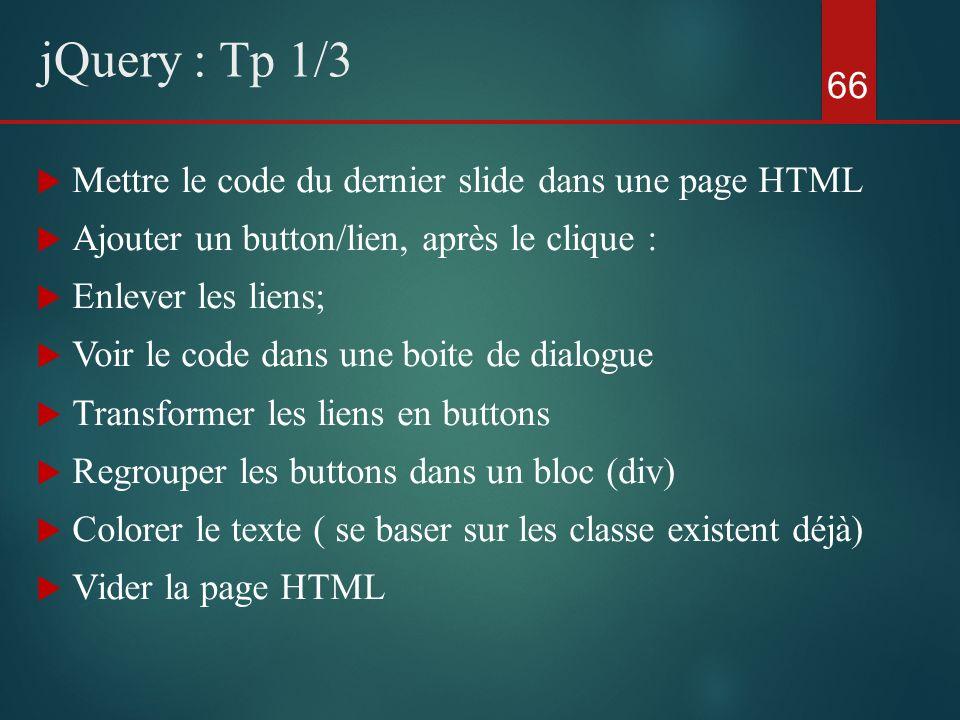 Mettre le code du dernier slide dans une page HTML Ajouter un button/lien, après le clique : Enlever les liens; Voir le code dans une boite de dialogu