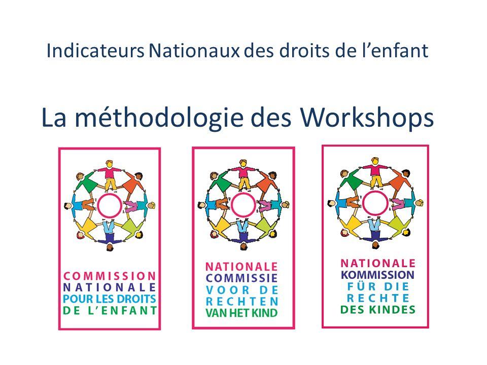 Indicateurs Nationaux des droits de lenfant La méthodologie des Workshops