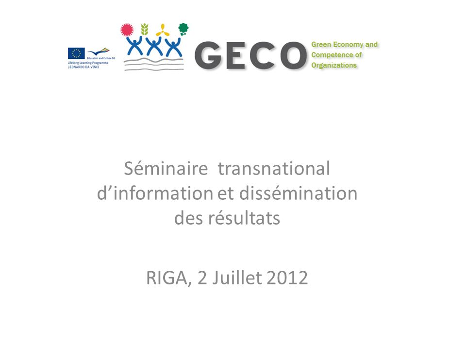 Séminaire transnational dinformation et dissémination des résultats RIGA, 2 Juillet 2012