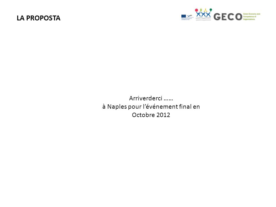 LA PROPOSTA Arriverderci …… à Naples pour lévénement final en Octobre 2012
