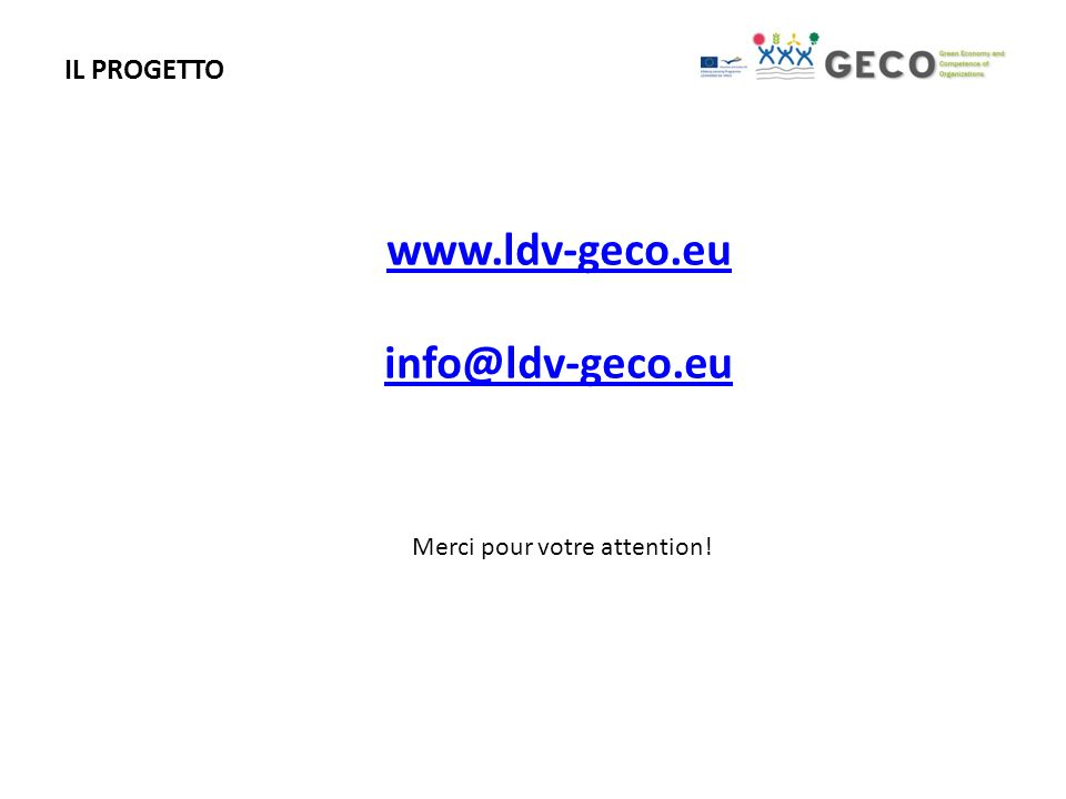 IL PROGETTO www.ldv-geco.eu info@ldv-geco.eu Merci pour votre attention!