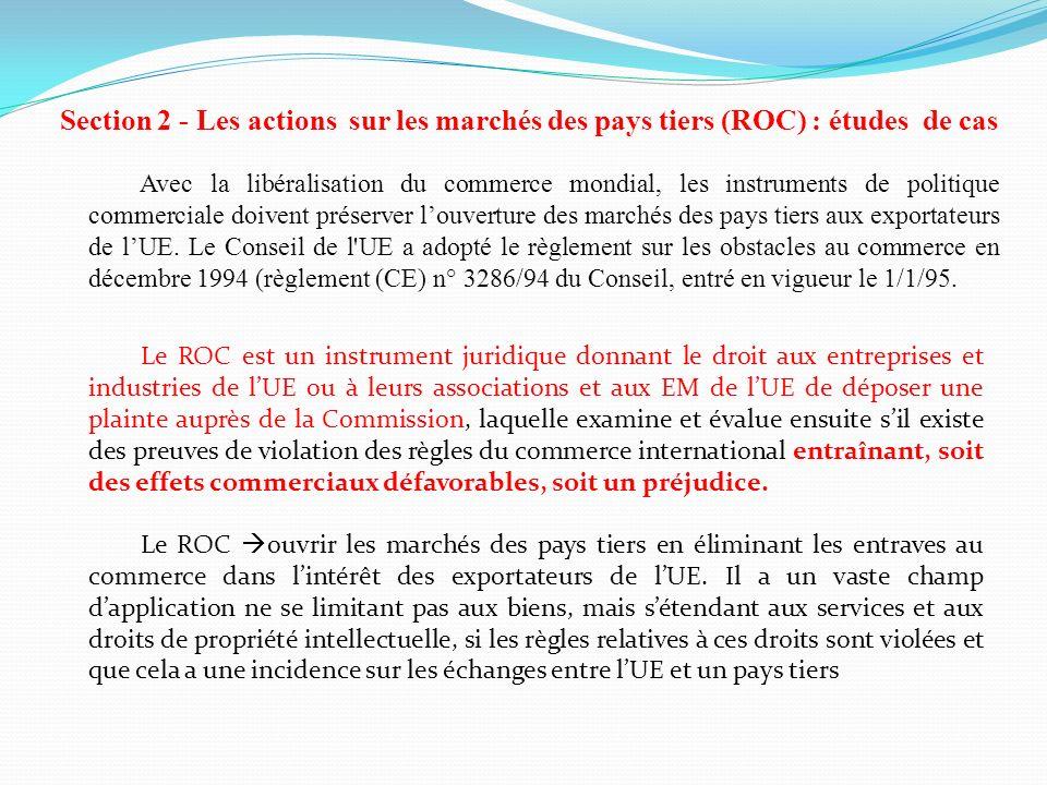 Section 2 - Les actions sur les marchés des pays tiers (ROC) : études de cas Avec la libéralisation du commerce mondial, les instruments de politique