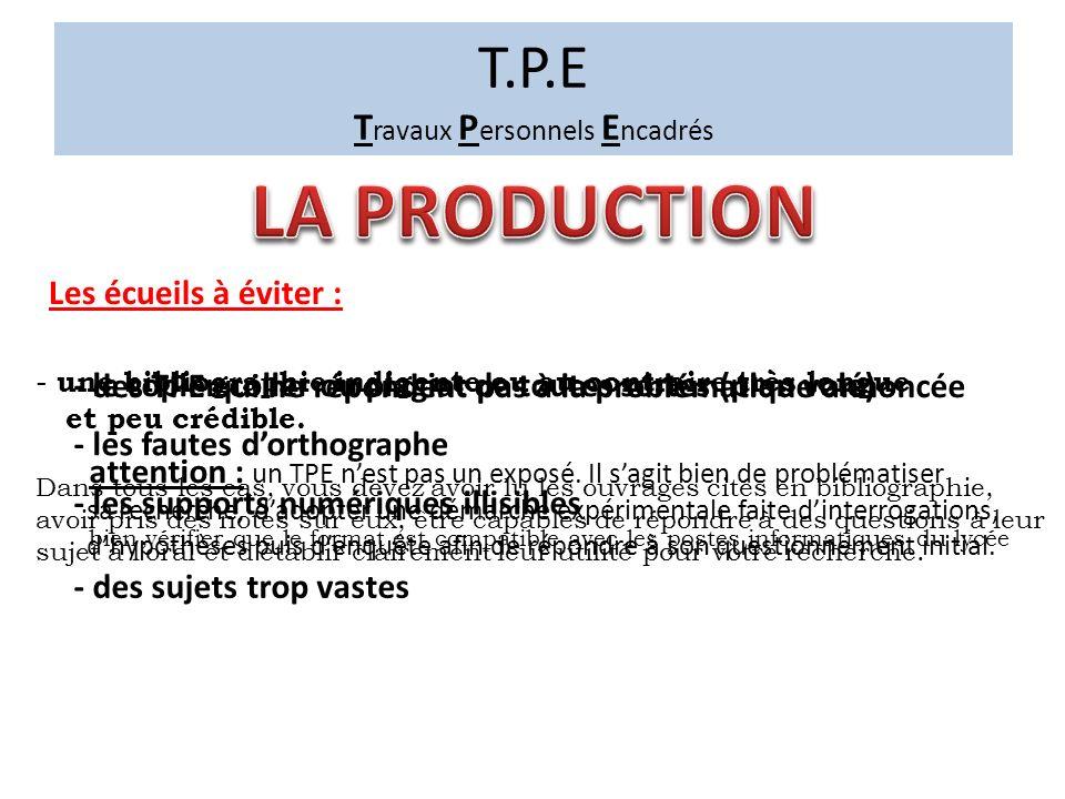 T.P.E T ravaux P ersonnels E ncadrés Elle peut prendre des formes très diverses : un document vidéo (sur Windows moviemaker par exemple), un diaporama, un site internet, un dossier, un journal, une fiction, une construction...