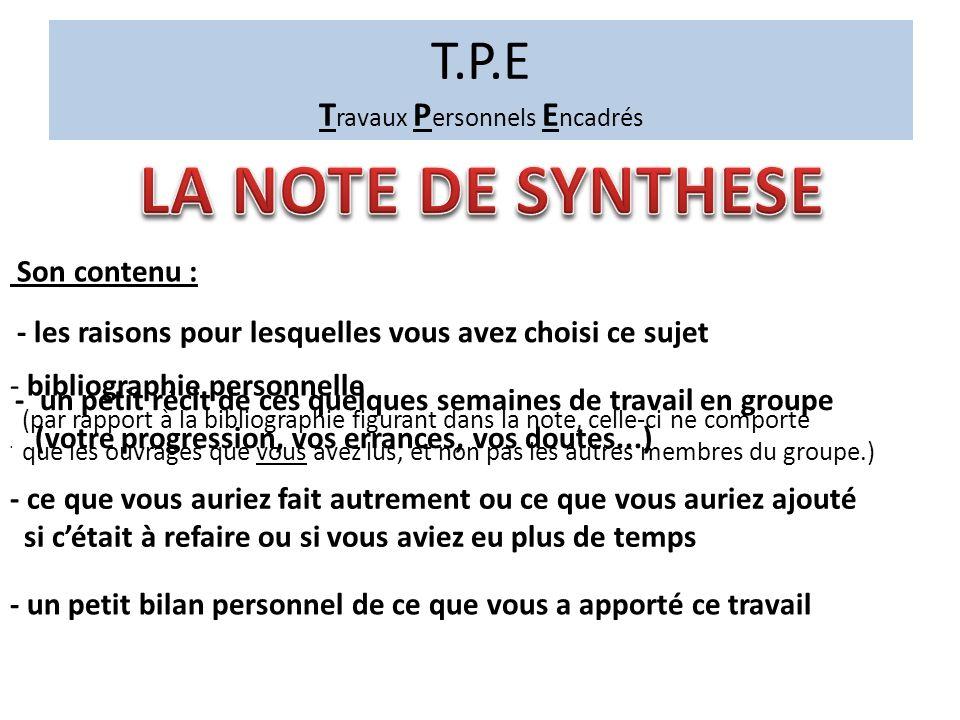 T.P.E T ravaux P ersonnels E ncadrés La note de synthèse est individuelle et elle est distincte de la production. Elle se présente sous forme de deux