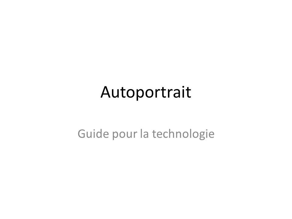 Autoportrait Guide pour la technologie