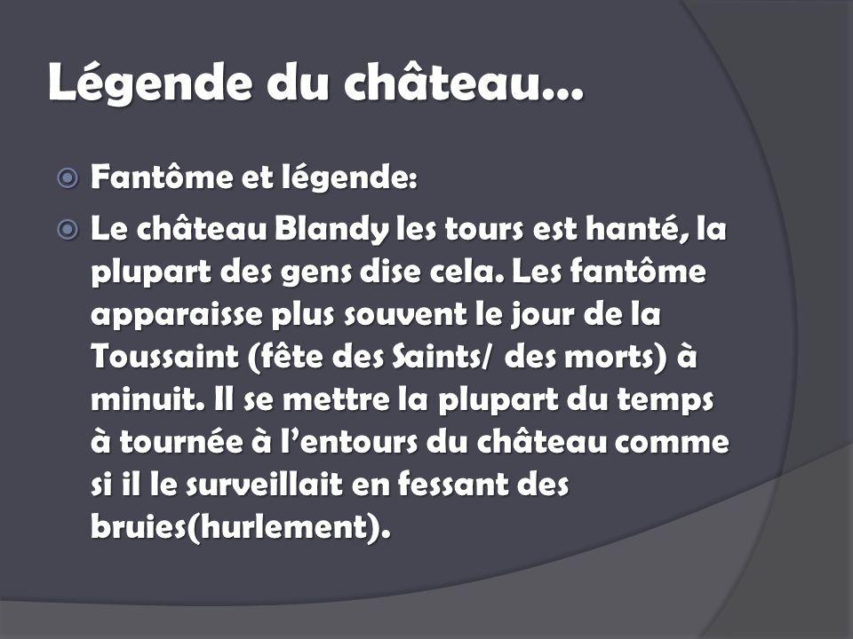 Légende du château… Fantôme et légende: Fantôme et légende: Le château Blandy les tours est hanté, la plupart des gens dise cela. Les fantôme apparais