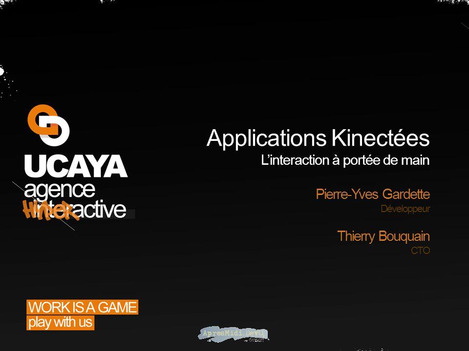 Applications Kinectées Linteraction à portée de main Pierre-Yves Gardette Développeur Thierry Bouquain CTO