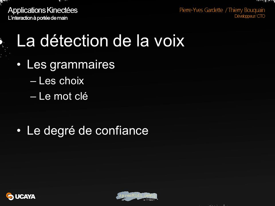 Démo Applications Kinectées Linteraction a portée de main Pierre-Yves Gardette / Thierry Bouquain Développeur / CTO