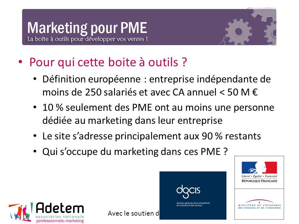 Pour qui cette boite à outils ? Définition européenne : entreprise indépendante de moins de 250 salariés et avec CA annuel < 50 M 10 % seulement des P