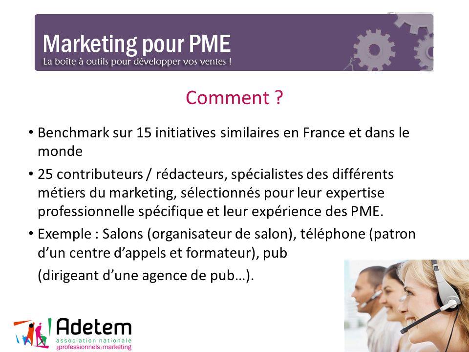 Comment ? Benchmark sur 15 initiatives similaires en France et dans le monde 25 contributeurs / rédacteurs, spécialistes des différents métiers du mar