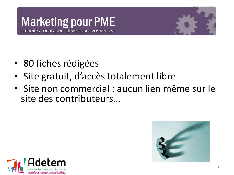 La boite à outils en quelques mots clé Ambition : répondre aux questions marketing des PME, les aider dans leur processus de décision et de mise en œuvre.