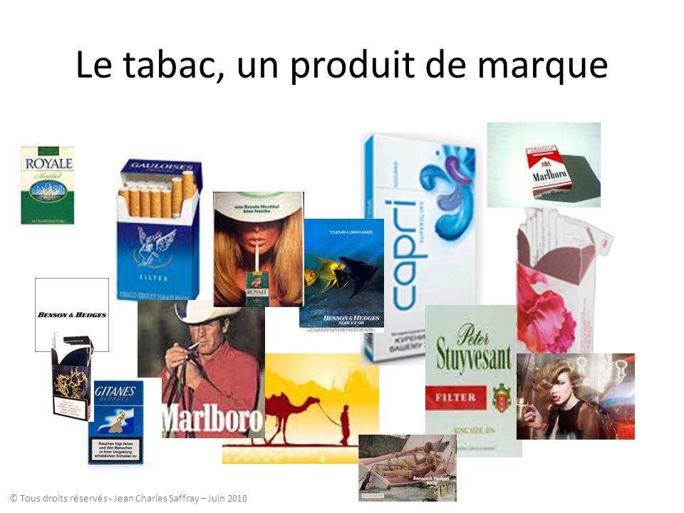 Le tabac, un produit de marque © Tous droits réservés - Jean Charles Saffray – Juin 2010
