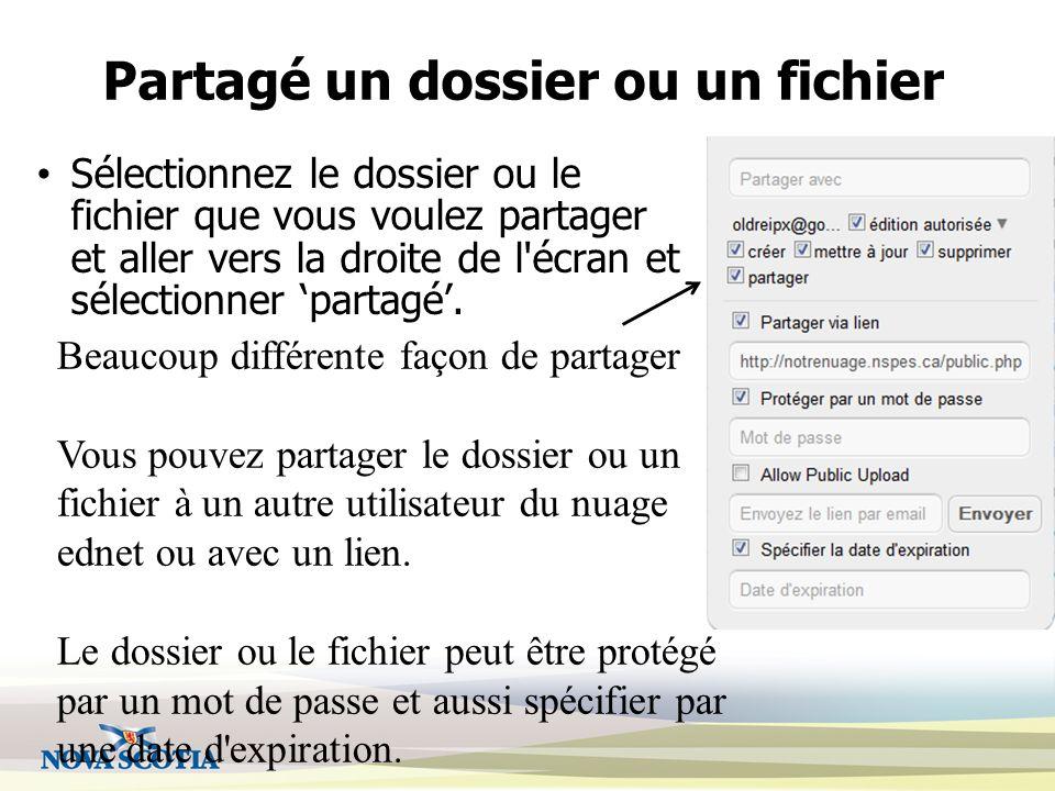 Partagé un dossier ou un fichier Sélectionnez le dossier ou le fichier que vous voulez partager et aller vers la droite de l écran et sélectionner partagé.