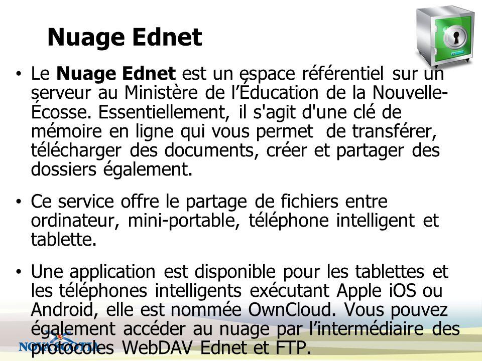 Nuage Ednet Le Nuage Ednet est un espace référentiel sur un serveur au Ministère de lÉducation de la Nouvelle- Écosse.