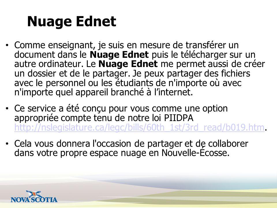 Nuage Ednet Comme enseignant, je suis en mesure de transférer un document dans le Nuage Ednet puis le télécharger sur un autre ordinateur.