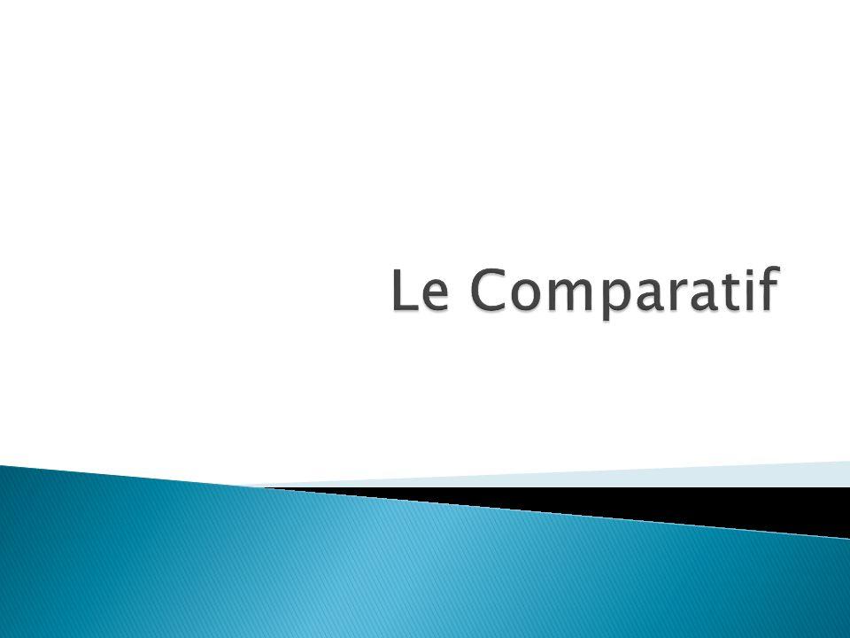 Pour comparer des objets ou des personnes, utilisez: plus...