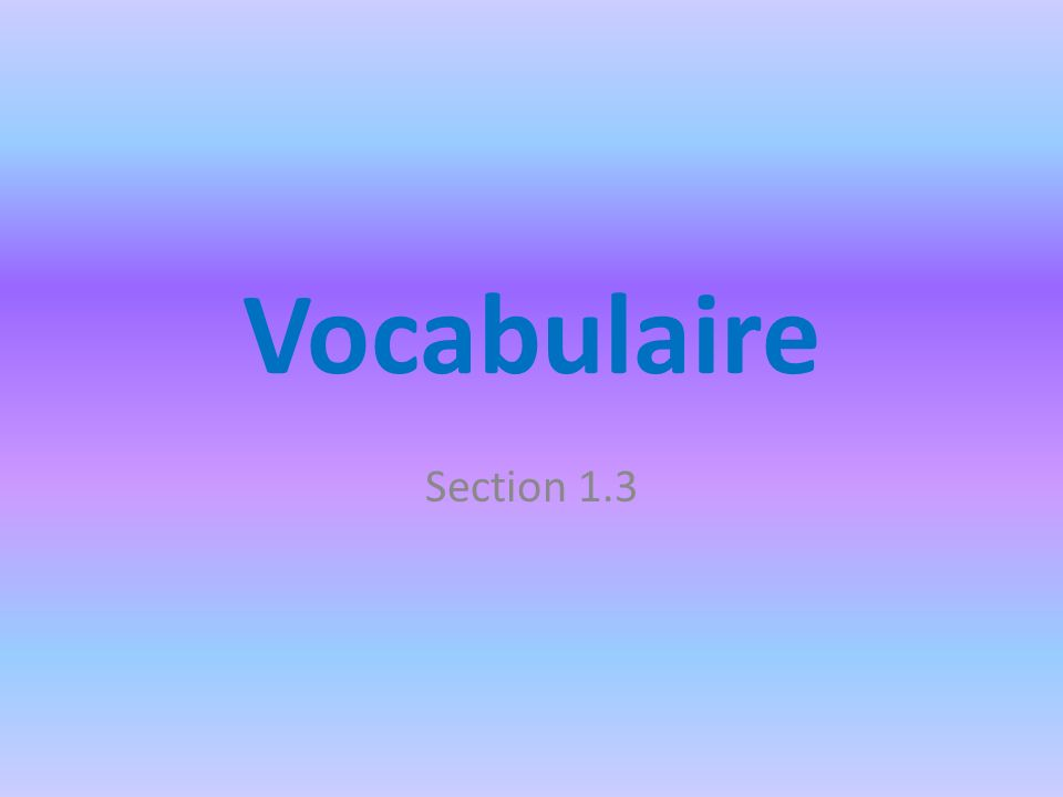 Vocabulaire Section 1.3