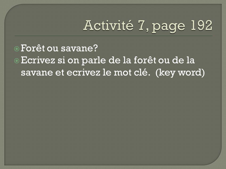 Forêt ou savane Ecrivez si on parle de la forêt ou de la savane et ecrivez le mot clé. (key word)