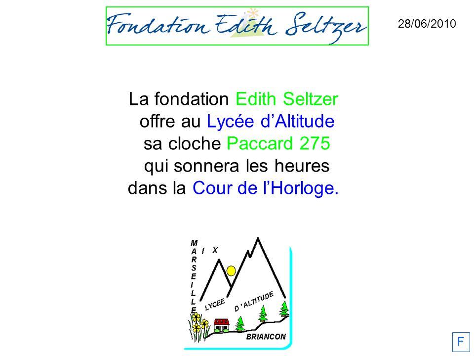 La fondation Edith Seltzer offre au Lycée dAltitude sa cloche Paccard 275 qui sonnera les heures dans la Cour de lHorloge. 28/06/2010 F