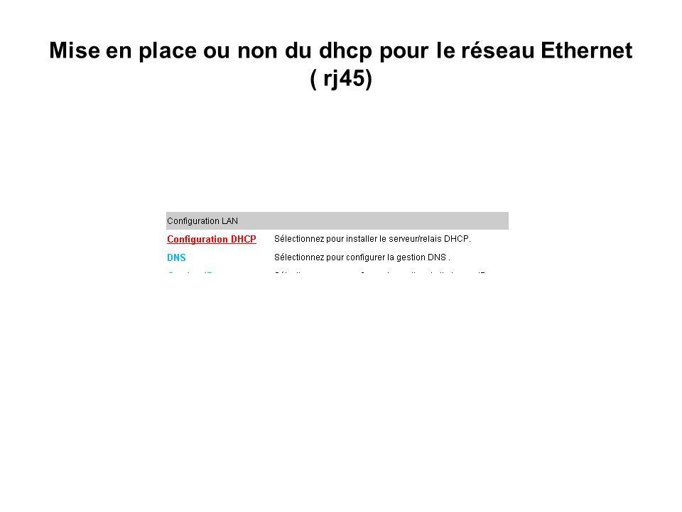 Mise en place ou non du dhcp pour le réseau Ethernet ( rj45)