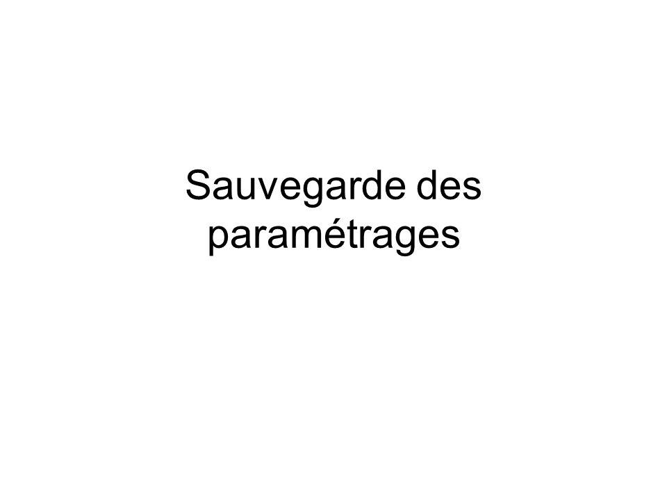 Sauvegarde des paramétrages