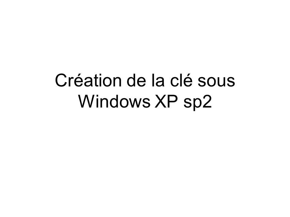 Création de la clé sous Windows XP sp2