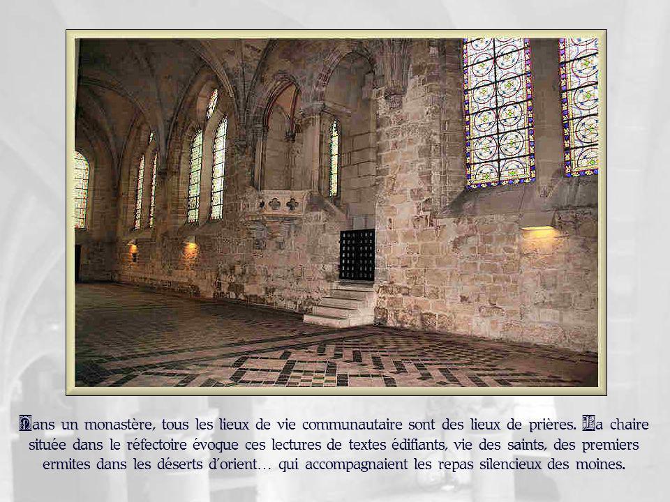 Le réfectoire est sans doute, à Royaumont, la pièce qui ressemble le plus à ce quelle fut au XIII e siècle.