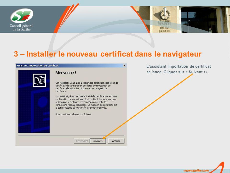 www.sarthe.com 3 – Installer le nouveau certificat dans le navigateur Lassistant Importation de certificat se lance.
