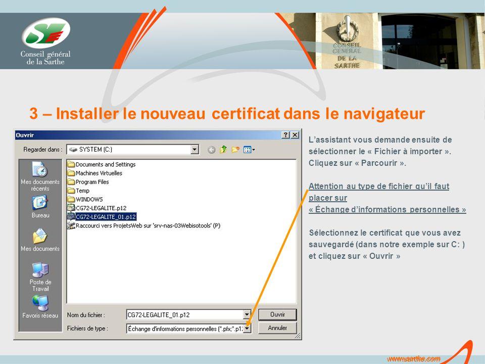 www.sarthe.com 3 – Installer le nouveau certificat dans le navigateur Lassistant vous demande ensuite de sélectionner le « Fichier à importer ».