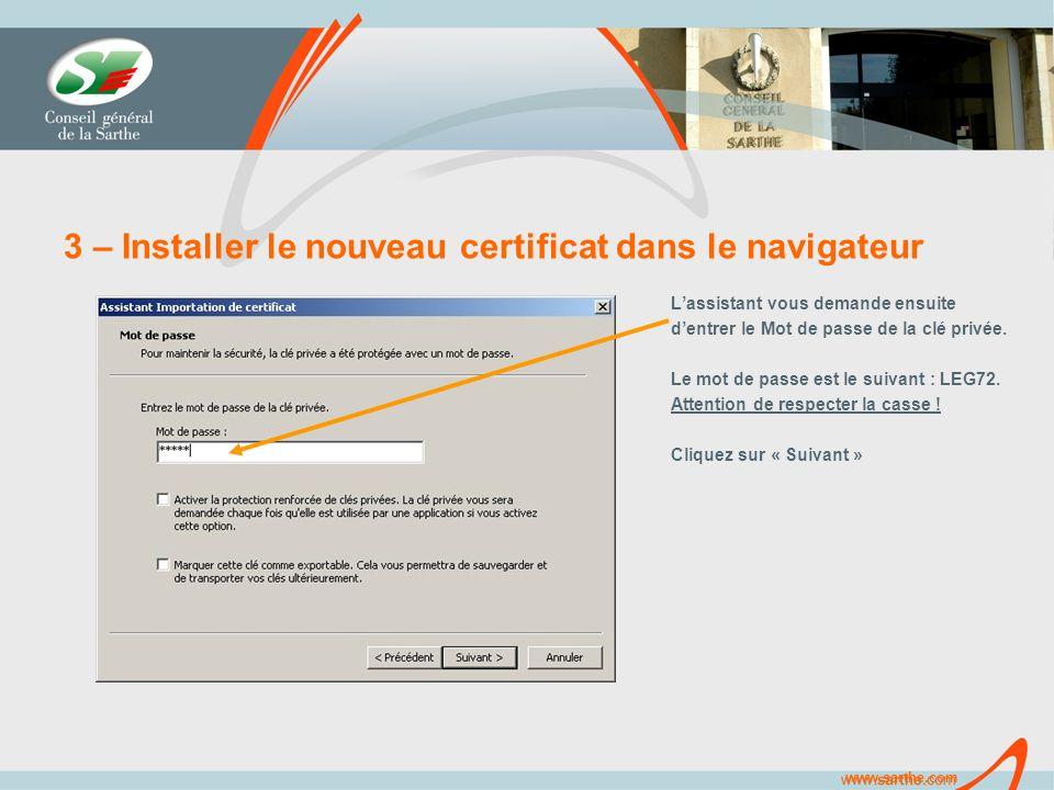 www.sarthe.com 3 – Installer le nouveau certificat dans le navigateur Lassistant vous demande ensuite dentrer le Mot de passe de la clé privée.