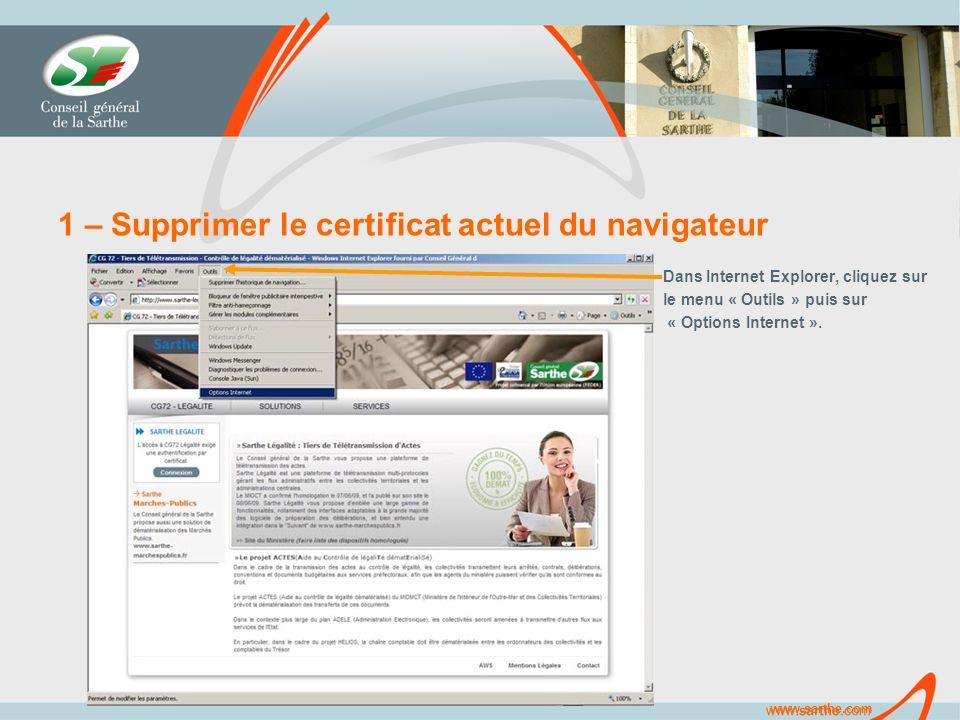 www.sarthe.com 1 – Supprimer le certificat actuel du navigateur Dans Internet Explorer, cliquez sur le menu « Outils » puis sur « Options Internet ».