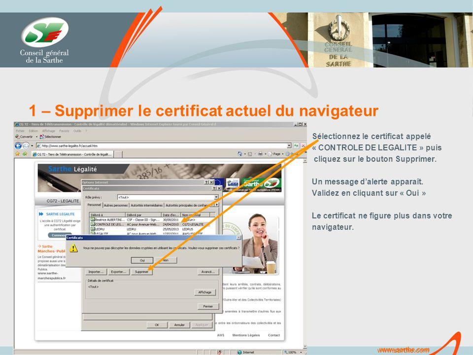 www.sarthe.com 1 – Supprimer le certificat actuel du navigateur Sélectionnez le certificat appelé « CONTROLE DE LEGALITE » puis cliquez sur le bouton Supprimer.