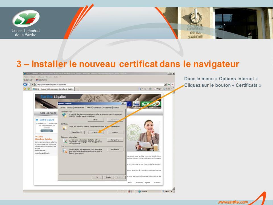 www.sarthe.com 3 – Installer le nouveau certificat dans le navigateur Dans le menu « Options Internet » Cliquez sur le bouton « Certificats »