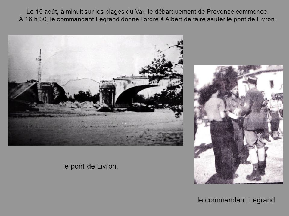 Pourtant, à la date du 20 août, peu de gens envisagent léventualité de combats autour de Montélimar ; sans doute craint-on la violence des réactions d