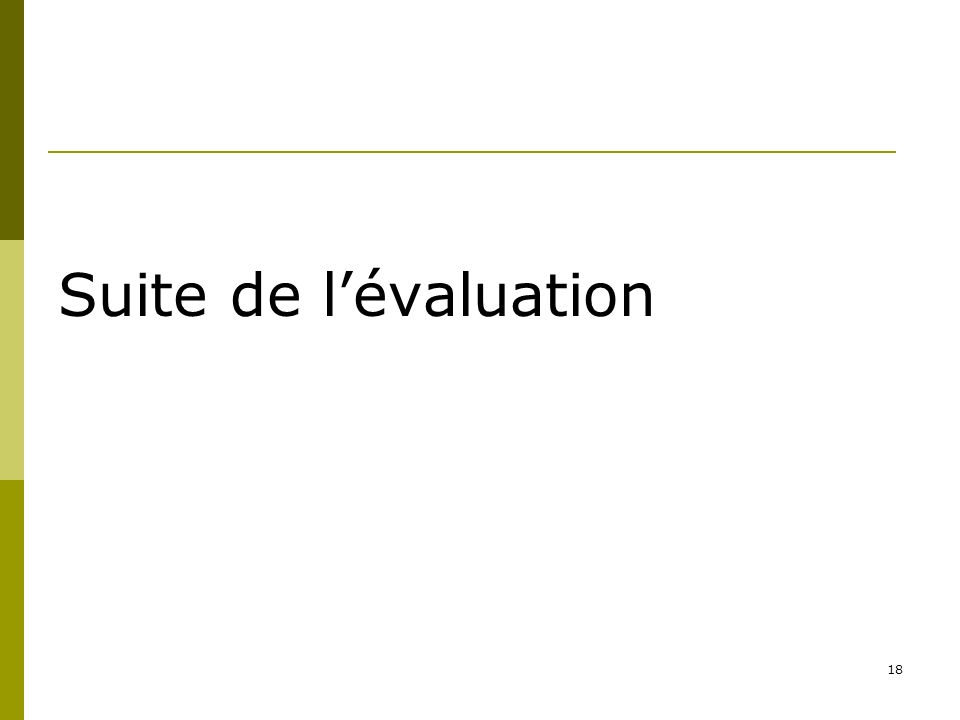 18 Suite de lévaluation