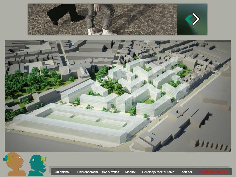 Urbanisme Environnement Concertation Mobilité Développement durable Ecolabel Projets mixtes