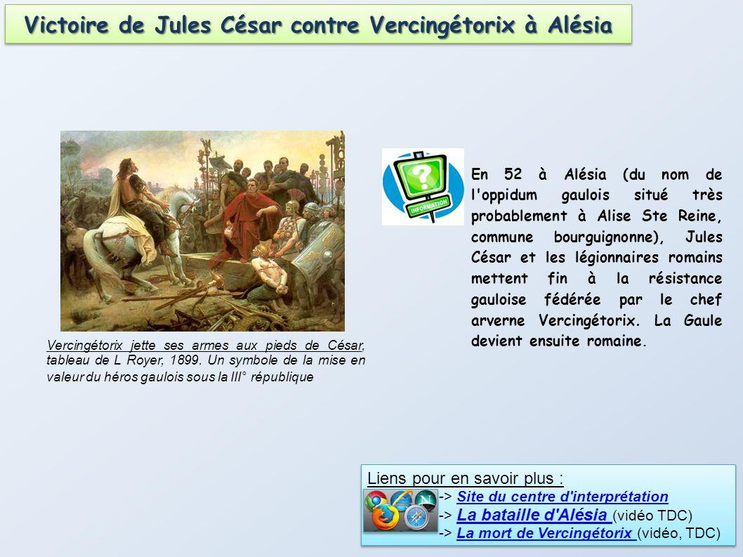 En 52 à Alésia (du nom de l'oppidum gaulois situé très probablement à Alise Ste Reine, commune bourguignonne), Jules César et les légionnaires romains